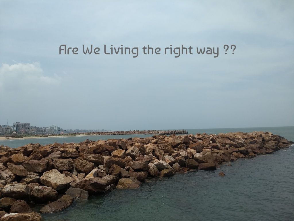 Are we living the right way?